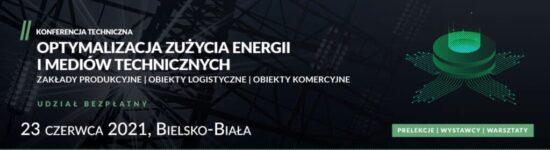 """""""Optymalizacja zużycia energii i mediów technicznych w produkcji"""" – 23.06 Bielsko Biała"""